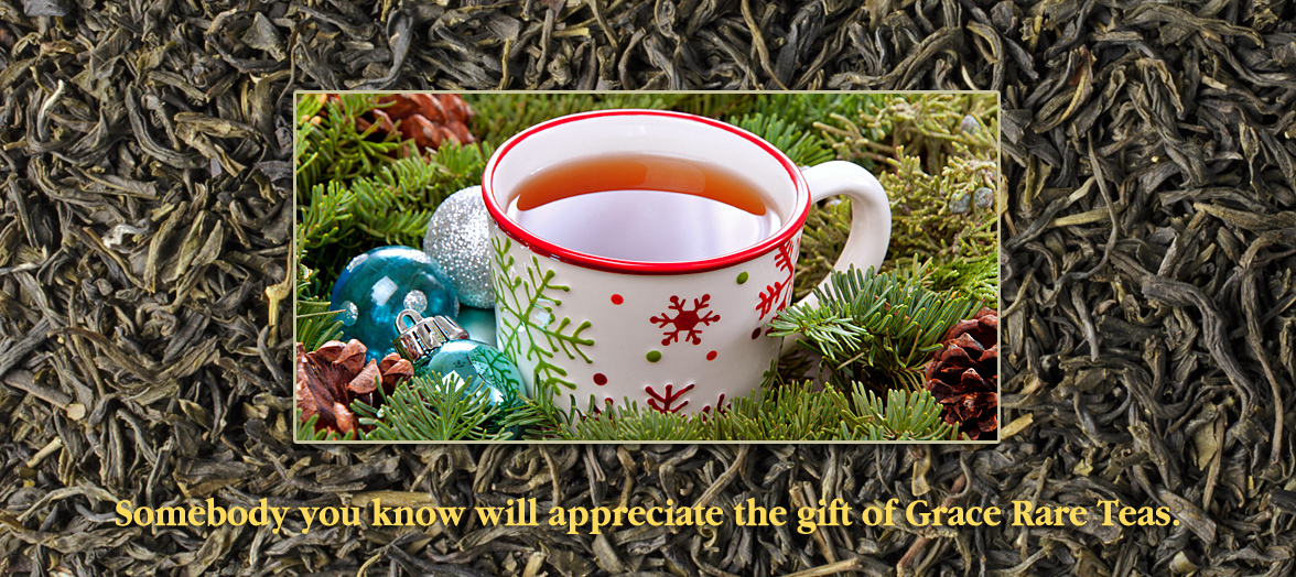 Somebody you know will appreciate the gift of Grace Rare Teas